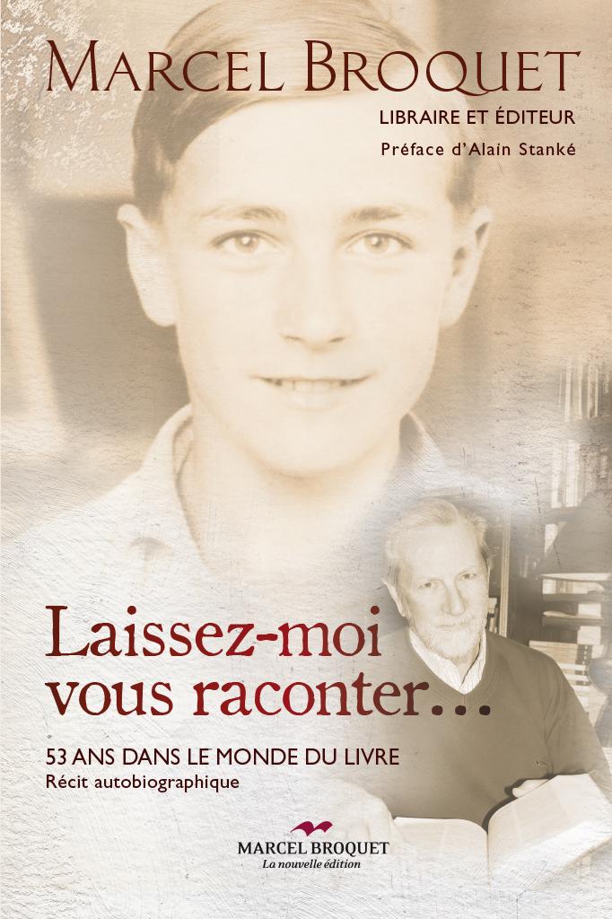 Couverture : Laissez-moi vous raconter: 53 ans dans le monde du livre Alain Stanké, Marcel Broquet