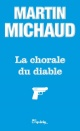 Couverture : Chorale du diable(La) Martin Michaud