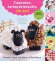 Couverture : Cupcakes, tartes et biscuits, oh oui! Karen Tack, Alan Richarson