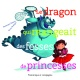 Couverture : Le dragon qui mangeait des fesses de princesses Dominique Demers, Annie Rodrigue
