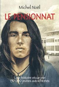 Le pensionnat : une histoire vécue par plus de 150 000 jeunes...