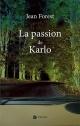 Couverture : Passion de Karlo (La) Jean Forest