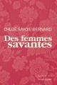 Couverture : Des femmes savantes Chloé Savoie-bernard