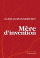 Couverture : Mère d'invention Clara Dupuis-morency