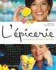 Couverture : L'épicerie: le plaisir de faire les bons choix Sylvie Dô