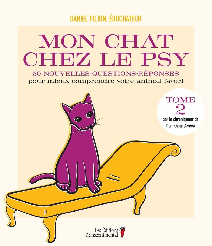 Couverture : Mon chat chez le psy T.2: 50 nouvelles questions-réponses pour mi Daniel Filion