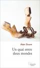Couverture : Un quai entre deux mondes Joël Beddows, Alain Doom