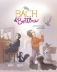 Couverture : Bach et Bottine Jean-luc Trudel, Dominique De Loppinot, Carine Paquin