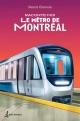Couverture : Raconte-moi le métro de Montréal Benöît Clairoux
