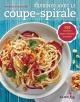 Couverture : Cuisiner avec le coupe-spirale : 150 recettes super colorées... Marilyn Haugen
