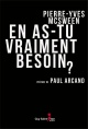 Couverture : En as-tu vraiment besoin? Pierre-yves Mcsween, Paul Arcand
