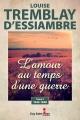 Couverture : L'amour au temps d'une guerre T.3 : 1945-1948 Louise Tremblay-d'essiambre
