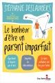 Couverture : Le bonheur d'être un parent imparfait Stéphanie Deslauriers