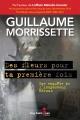 Couverture : Des fleurs pour ta première fois Guillaume Morrissette