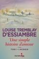 Couverture : Une simple histoire d'amour T.1 : L'incendie Louise Tremblay-d'essiambre