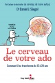 Couverture : Le cerveau de votre ado : comment il se transforme,de 12 à 24 ans Daniel J. Siegel