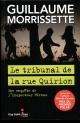 Couverture : Le tribunal de la rue Quirion Guillaume Morrissette