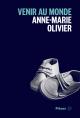 Couverture : Venir au monde Anne-marie Olivier