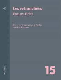 Les retranchées : échecs et ravissement de la famille...