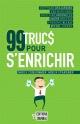 Couverture : 99 trucs pour s'enrichir Guillaume Jacob