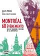 Couverture : Montréal : 60 événements qui ont marqué l'histoire... Gilles Proulx, Louis-philippe Messier