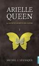 Couverture : Arielle Queen T.1 : La société secrète des Alters Michel J. Lévesque