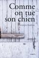 Couverture : Comme on tue son chien Geneviève Boudreau