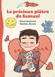 Couverture : Le précieux plâtre de Samuel Simon Boulerice, Mathieu Benoit
