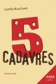 Couverture : 5 cadavres Camille Bouchard