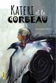 Couverture : Kateri et le corbeau Rollande Boivin