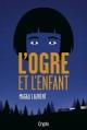 Couverture : L'ogre et l'enfant Magali Laurent