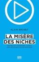 Couverture : La misère des niches: musique et numérique, alerte sur les enjeux Alain Brunet