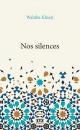 Couverture : Nos silences Wahiba Khiari