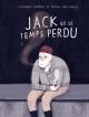 Couverture : Jack et le temps perdu Stéphanie Lapointe, Delphie Côté-lacroix
