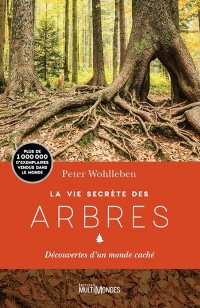 La vie secrète des arbres. Découvertes d'un monde caché