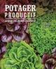 Couverture : Potager productif. Associez vos légumes facilement Bertrand Dumont