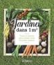 Couverture : Jardiner dans 1 m2 : trucs et astuces...