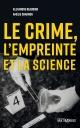 Couverture : Le crime, l'empreinte et la science Alexandre Beaudoin, Amélie Charron