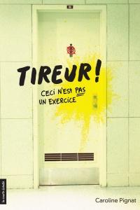 Tireur!: ceci n'est pas un exercice