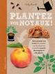 Couverture : Plantez vos noyaux! Cultivez 20 fruits à partir de noyaux Holly Farrell