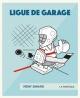Couverture : Ligue de garage Rémy Simard