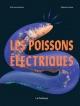 Couverture : Les poissons électriques Stéphane Poirier, Erik Harvey-girard