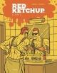Couverture : Red Ketchup T.9 : Élixir X Réal Godbout, Pierre Fournier