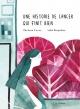 Couverture : Une histoire de cancer qui finit bien India Desjardins, Marianne Ferrer