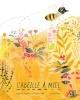 Couverture : L'abeille à miel Kirsten Hall, Isabelle Arsenault