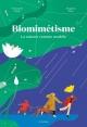 Couverture : Biomimétisme : la nature comme modèle Emmanuelle Walker, Séraphine Menu