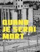Couverture : Quand je serai mort Laurent Chabin, Réal Godbout