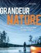 Couverture : Grandeur nature : 1000 voyages au coeur du monde sauvage Kath Stathers