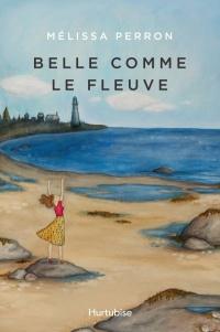 Vignette du livre Belle comme le fleuve