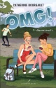 Couverture : OMG! T.7 : «Sauve-moi!» Catherine Bourgault